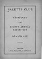 Eight Annual Exhibition of the Palette Club