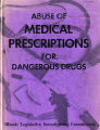 Abuse of medical prescriptions for dangerous drugs
