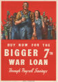 Buy now for the bigger 7th War Loan, through payroll savings