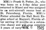 After a five day pass at home, Potter returned to Miami to work on an anti-aircraft rescue boat