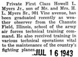 Howell Myers was graduated as a weather observer from Chanute Field in Illinois