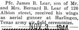 James Lear received his wings as an aerial gunner at Harlingen, Texas army air field