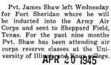 James Shaw was inducted into the Army Air Corps at Fort Sheridan
