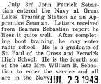 John Sebastian entered the Navy at Great Lakes Training Station as an Apprentice Seaman