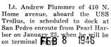 Plummer was to be on the USS Trollus coming from Pearl Harbor and docking at San Pedro