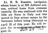 Robert Koester arrived home from service overseas after being liberated from the German prison he...