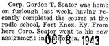 Seator was home on furlough after completing the radio course at Fort Knox, Kentucky