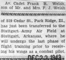 Welsh was transferred to the Stuttgart Army Air Field in Arkansas