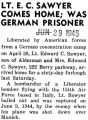 Lt. E.C. Sawyer Comes Home; Was German Prisoner